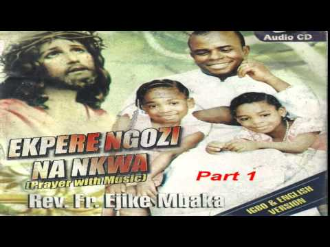 Ekpere Ngọzi na Nkwa (Prayer With Music) Part 1 - Father Mbaka