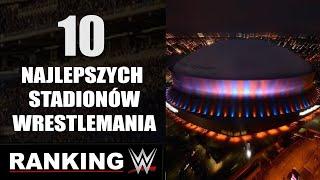 Ranking WWE: 10 najlepszych stadionów WrestleManii!✔.