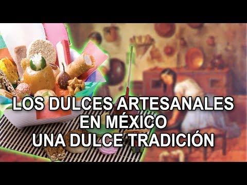Los Dulces Artesanales En México – Una Dulce Tradición