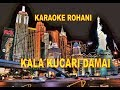 Lagu Rohani Kristen Karaoke - Kala Kucari Damai