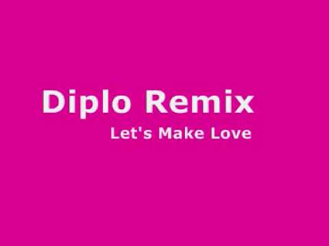 Diplo Remix Let's Make Love x mp3