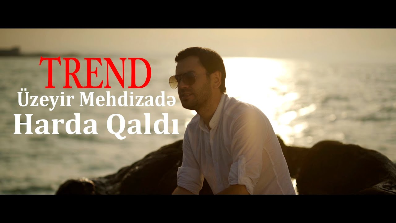 Uzeyir Mehdizade - Harda Qaldi (Official Video) 2019