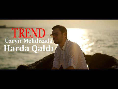 Uzeyir Mehdizade - Harda Qaldi