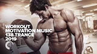 Workout Motivation Music - 138 TRANCE 2019