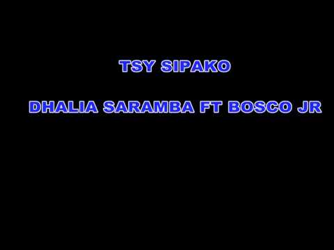 BOSCO JR ft DHALIA SARAMBA=TSY SIPAKO