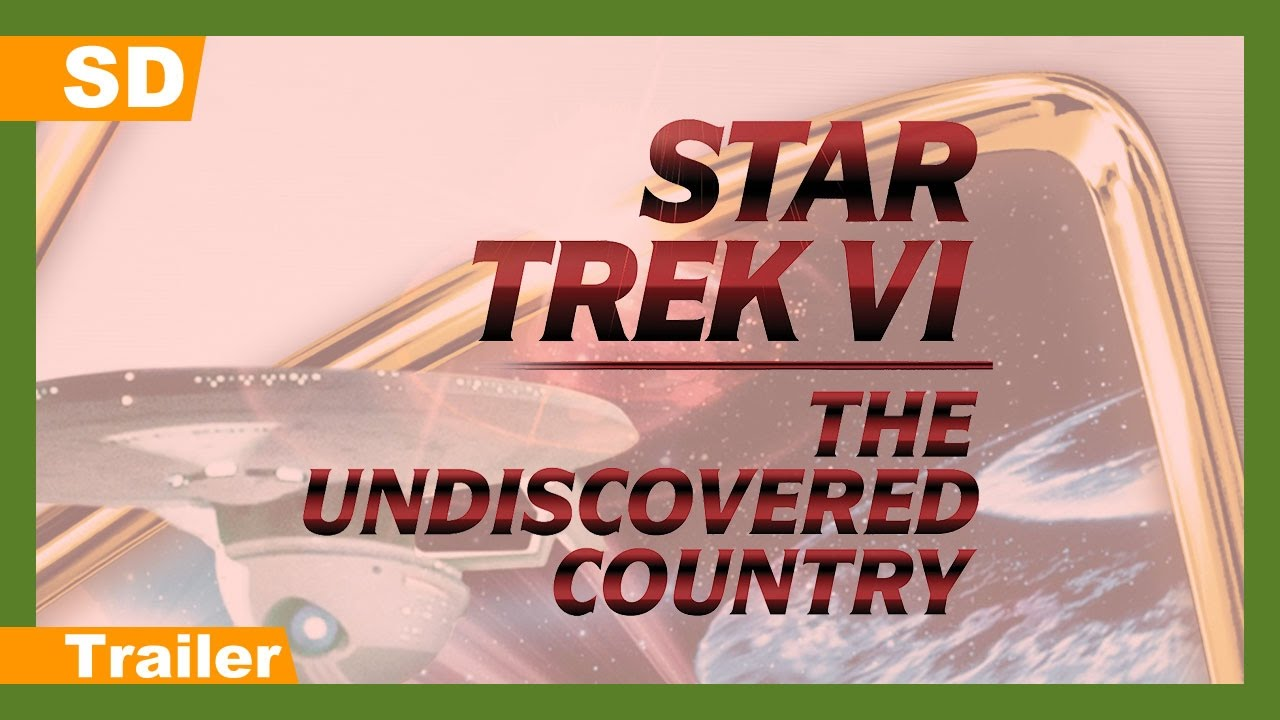 Star Trek VI: The Undiscovered Country (1991) Trailer