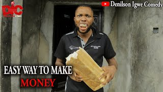 Easy way to make money - Denilson Igwe Comedy