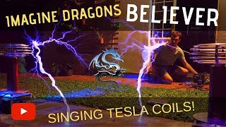 Believer by Imagine Dragons Meets Singing Tesla Coils