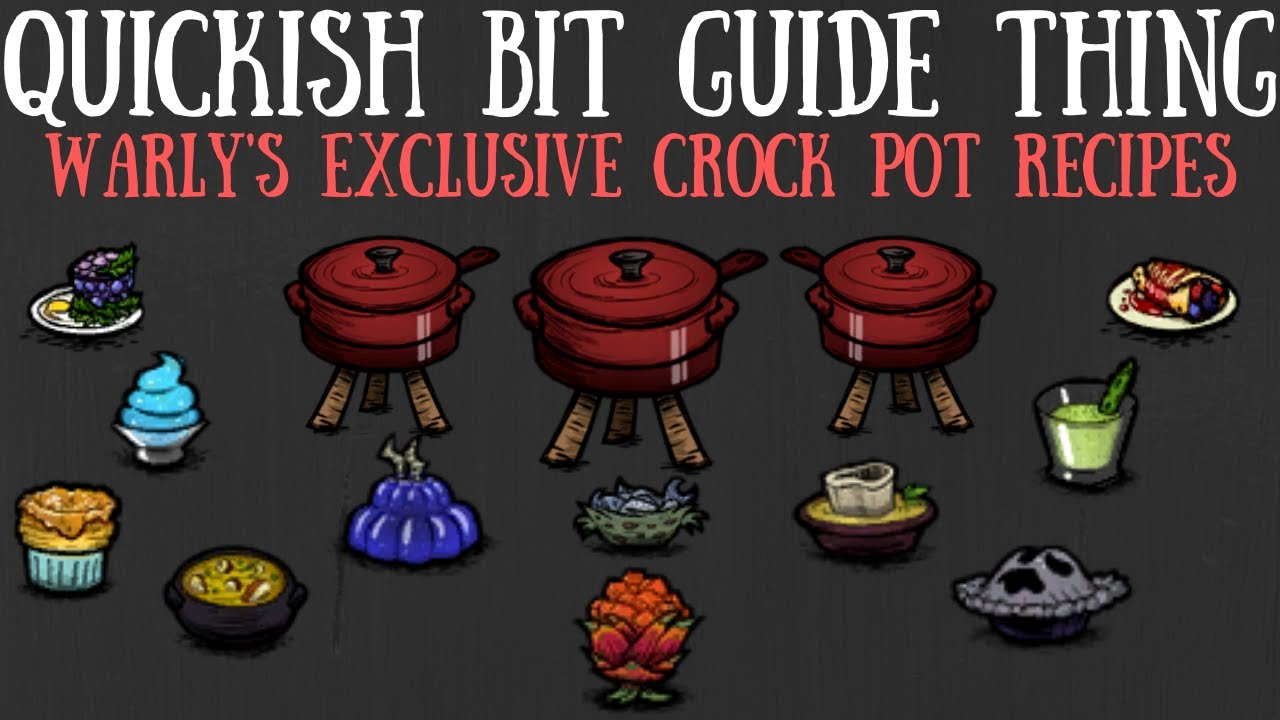 Don T Starve Together Quick Bit Warly S Exclusive Crock Pot Recipes Portable Crock Pot Dishes Youtube