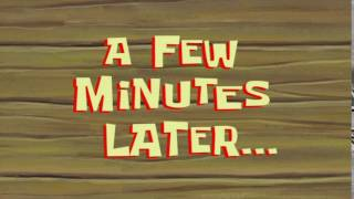 A Few Minutes Later... | SpongeBob Time Card #71
