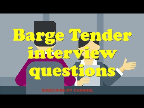 Barge Tender interview questions