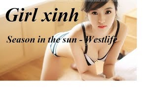 Season In The Sun - Westlife - Girl xinh - Thắng As