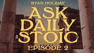 Ask Daily Stoic: How Do I Stay Calm In Hard Situations? How Can I Start Journaling More?