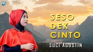 Download Suci Agustin-seso dek cinto (official music video) lagu minang