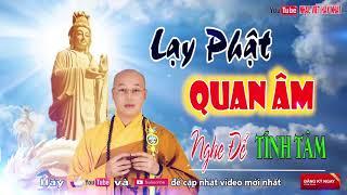 Lạy Phật Quan Âm - Nhạc Phật Giáo Nghe Để Tĩnh Tâm Hay Nhất 2017