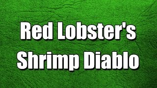 Red Lobster's Shrimp Diablo - My3 Foods - Easy To Learn