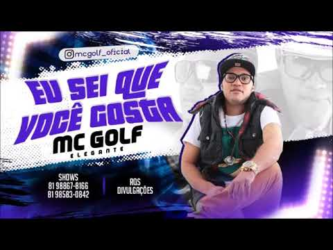 MC GOLF   EU SEI QUE VOCÊ GOSTA   MÚSICA NOVA 2018