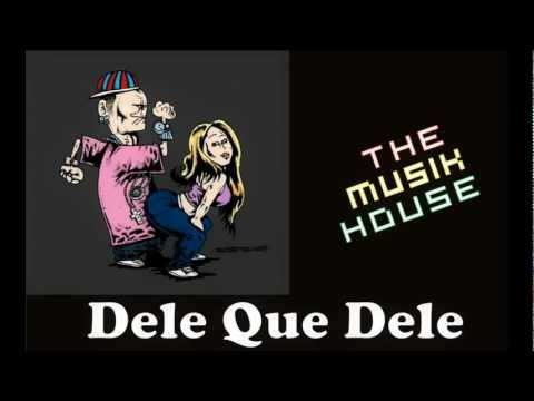 Dele Que Dele (The Musik House)