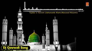 Tajda e Haram (Dj Qawwali Songs 2018) - Hussain Badshah Hai - Muslim Devotional - Bismillah