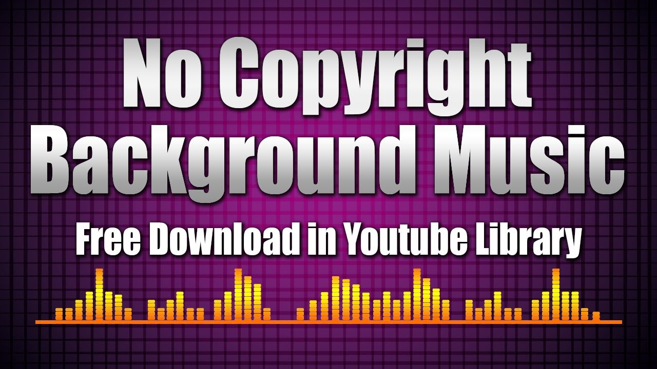 NO COPYRIGHT BACKGROUND MUSIC | FREE DOWNLOAD FROM YOUTUBE AUDIO LIBRARY| MOSTLY USED BGM 2020