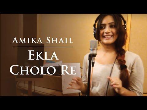 Ekla Cholo Re - Amika Shail | Rabindra Sangeet