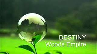 DESTINY - Woods Empire ( HQ )