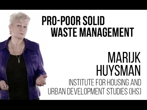 Marijk Huysman - Pro-poor Solid Waste Management