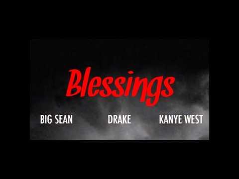 Big Sean   Blessings Feat  Drake, Kanye West (Radio Edit)
