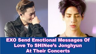 EXO Send Emotional Messages Of Love To SHINee's Jonghyun At Their Concerts