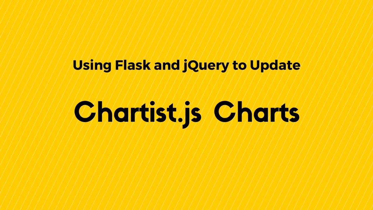 Dynamic chartistjs charts using flask and jquery youtube dynamic chartistjs charts using flask and jquery ccuart