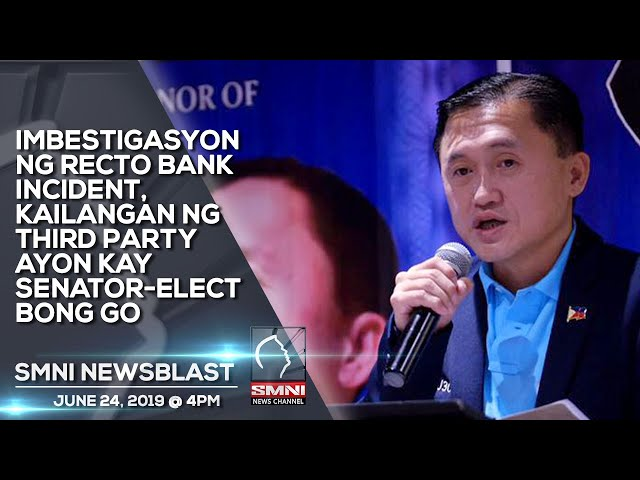 IMBESTIGASYON NG RECTO BANK INCIDENT, KAILANGAN NG THIRD PARTY AYON KAY SENATOR ELECT BONG GO