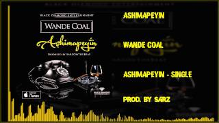 Wande Coal - Ashimapeyin (OFFICIAL AUDIO 2015)