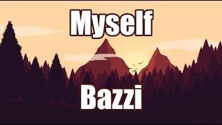 Myself - Bazzi | LYRICS Mp3