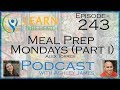 Meal Prep Mondays (Part I) - Alex Torres And Ashley James  - #243