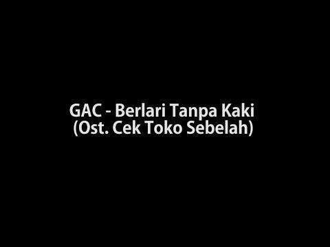 GAC - Berlari Tanpa Kaki (Lirik) [Ost. Cek Toko Sebelah]