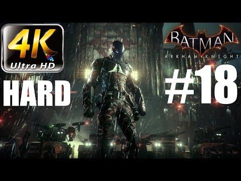 Batman: Arkham Knight - 4K HARD Walkthrough - Part 18 - Bouncy Ride