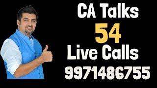 CA Talks Episode 54 | Live Calls 9971486755