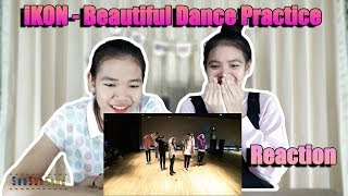 iKON - BEAUTIFUL DANCE PRACTICE VIDEO Reaction (Thai Ver.) | SeaSunSand