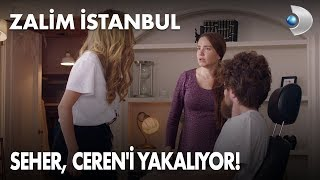 Seher, Ceren'i yakalıyor! - Zalim İstanbul 12. Bölüm
