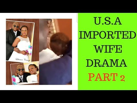 U.S. IMPORTED WIFE  GONE WRONG | BABY MAMA DRAMA