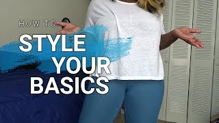 HOW TO STYLE YOUR BASICS |  MIX AND MATCH |
