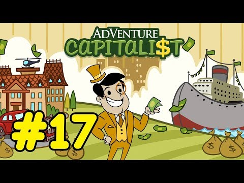 "AdVenture Capitalist - 17 - ""The Four Second Meter O' Love"""