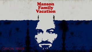 Manson Family Vacation - Official Trailer - The Orchard