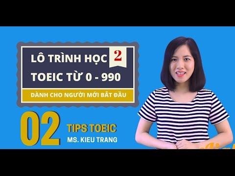 Lộ trình học TOEIC từ 0 đến 990 dành cho người mới bắt đầu [Luyện thi Toeic điểm cao]