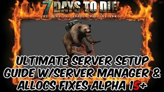 7 Days to Die Alpha 16+ Dedicated Server Guide inc Allocs Fixes and FRT's Server Manager