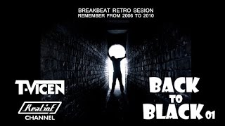 T Vicen aka. Fidoid0 - Back to Black 2016 Retro Sesión Breakbeat 2006 to 2010