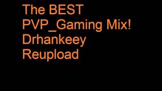 The BEST PVP_Gaming Mix! Drhankeey REUPLOAD
