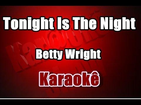 Tonight Is The Night - Betty Wright - Karaoke