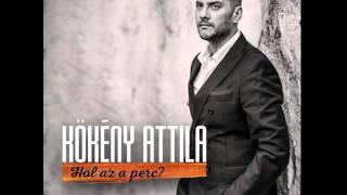Kökény Attila - Hol az a perc ? 2014