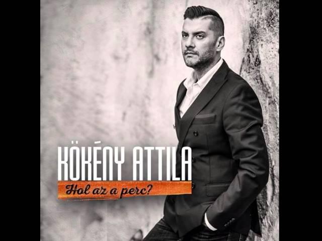 Kökény Attila - Hol az a perc 2014
